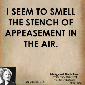 seem to smell the stench of appeasement in the air.