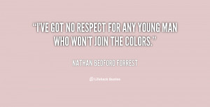 """ve got no respect for any young man who won't join the colors."""""""
