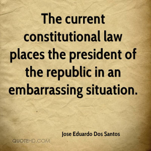 The current constitutional law places the president of the republic in ...