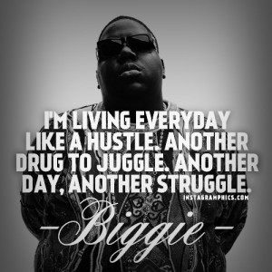 ... Everyday Is A Hustle Biggie Smalls Quote graphic from Instagramphics