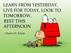 ... yesterday#live #today #look #tomorrow #rest #afternoon#snoopy #quote