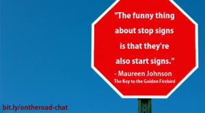 The funny thing about stop signs is that they're also start signs ...