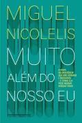 MUITO ALEM DO NOSSO EU, Miguel Nicolelis