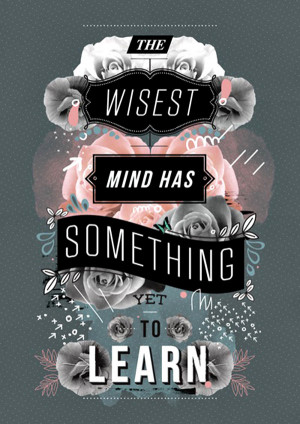 Famous Quotes and Sayings about Learning-the-wisest-mind-has-something ...