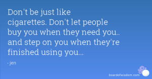 ... Back > Gallery For > Quotes About People Using You When They Need You