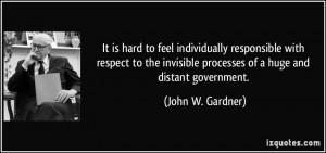 It is hard to feel individually responsible with respect to the ...