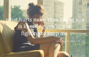 ... you is knowing you're not fighting to keep me.I do not own anything