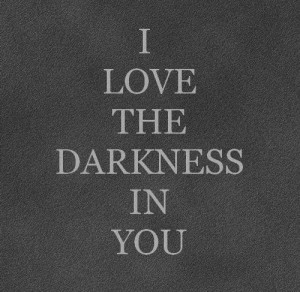 such a beautiful darkness it is.