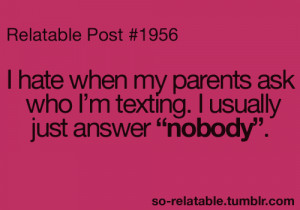true true story texting parents so true teen quotes relatable annoying