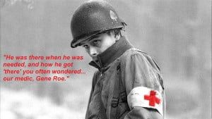 ... ' Roe in the Band of Brothers miniseries. Quote is made by Lt. Foley