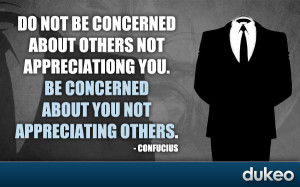 ... others not appreciating you. Be concerned about you not appreciating