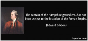 ... not been useless to the historian of the Roman Empire. - Edward Gibbon