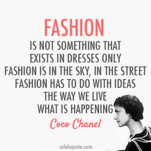 ... In Dresses Only Fashion In The Sky… - Coco Chanel ~ Clothing Quotes