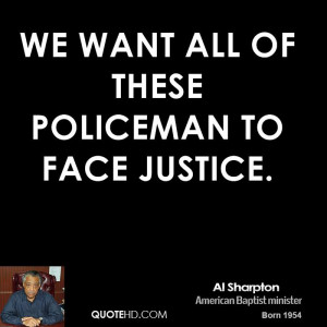 We want all of these policeman to face justice.