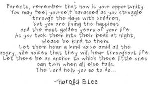 Be kind to your children - Harold B. Lee