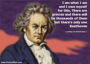 ... only one Beethoven - Ludwig van Beethoven Quotes - StatusMind.com