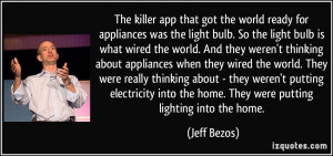 The killer app that got the world ready for appliances was the light ...