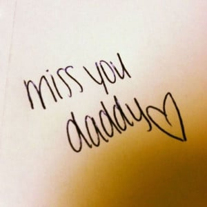 Miss You Daddy Quotes I miss you daddy quotes i miss