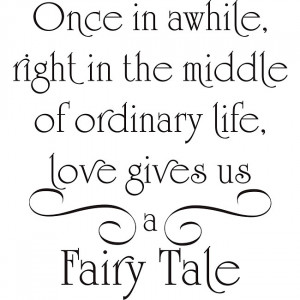 Quote About Love Gives Us A Fairy Tale