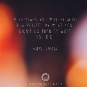 Mark Twain Quote, Quotes, Quote, haylo photography, hay.LO Photography ...