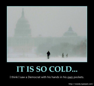 nice have u saw any democrat - funniest cold weather quotes