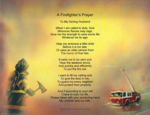 "Firefighter's Prayer was written by Firefighter A.W. ""Smokey ..."
