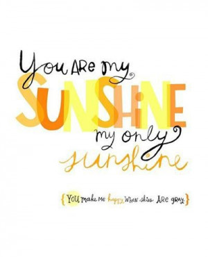 You are my sunshine quote
