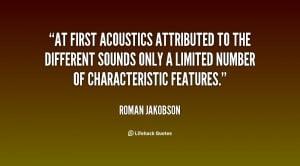 At first acoustics attributed to the different sounds only a limited ...