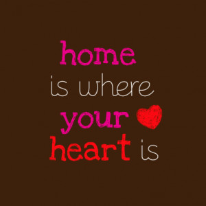 Home is where your heart is 1 1