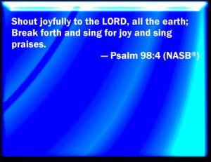 Psalm 98:4 Bible Verse Slides