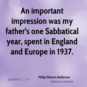 ... my father's one Sabbatical year, spent in England and Europe in 1937
