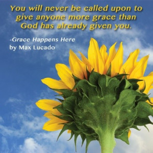 Max lucado, quotes, sayings, grace, god