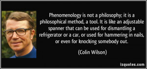 Phenomenology is not a philosophy; it is a philosophical method, a ...