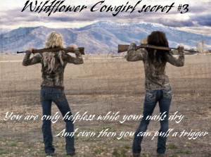 ... cowgirls, country quote, western sayings. WildflowerCowgirl.com