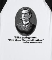 Like Paying Taxes Oliver Wendell Holmes Tshirt -