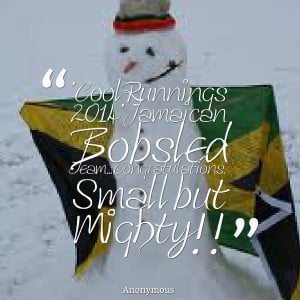 ... 2014' jamaican bobsled team congratulations small but mighty