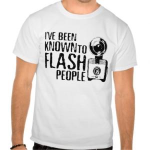 Flash People Funny Photographer Shirt