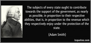 ... respectively enjoy under the protection of the state. - Adam Smith