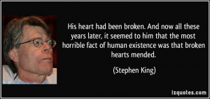 heart had been broken. And now all these years later, it seemed to him ...