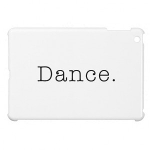 Dance. Black And White Dance Quote Template iPad Mini Cover