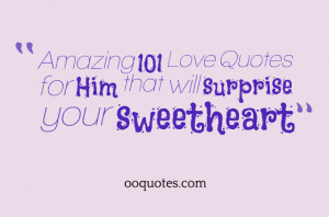 Amazing 101 Love Quotes for Him that will surprise your sweetheart