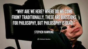 quote-Stephen-Hawking-why-are-we-here-where-do-we-124567.png