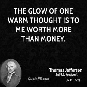 thomas-jefferson-inspirational-quotes-the-glow-of-one-warm-thought-is ...