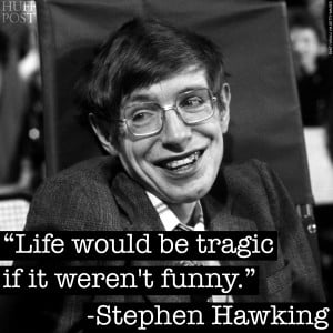 Scroll down for seven of Hawking's cleverest quotations...