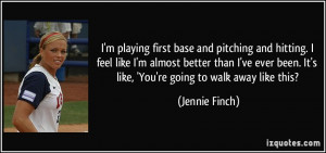 playing first base and pitching and hitting. I feel like I'm ...
