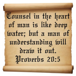 ... bible quotes on understanding and the heart of man Proverbs 20:5