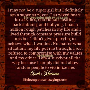 may not be a super girl but i definitely am a super survivor i