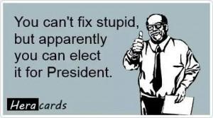 Stupid president