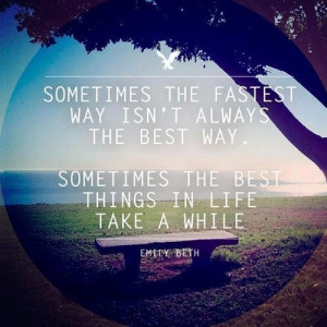 Emily beth best things in life quote