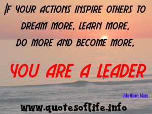 An excellent one liner describing the qualities of a leader by John ...